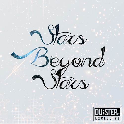 Stars Beyond Stars by Just A Gent, Kiele & Michael Herrera - Dubstep.NET Exclusive