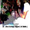 AC * Xtra X & Diego Diligent( AC Riddim )