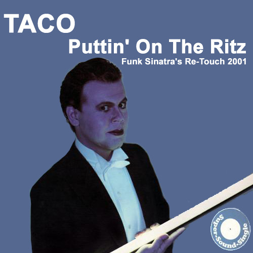 Taco - Puttin' On The Ritz (Funk sinatra's Re-Touch 2001)
