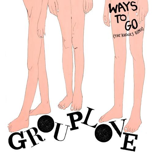 Grouplove - Ways To Go (The Knocks Remix)