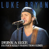 Luke Bryan - Drink A Beer (Patrick Kelly Productions Remix) *Subscribe To My Channel*