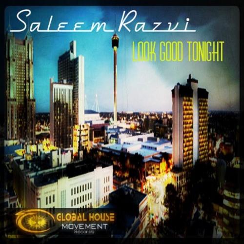 Saleem Razvi - Look Good Tonight (Global House Movement)