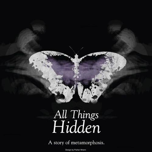 All Things Hidden - Metamorphosis