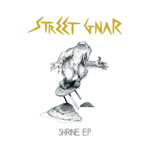 STREET GNAR - Shrine EP