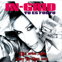 In Grid - Tu es foutu (Dj Carlos Ache,I Am The Spark,Gay Lit Rmx 2013 )Demo