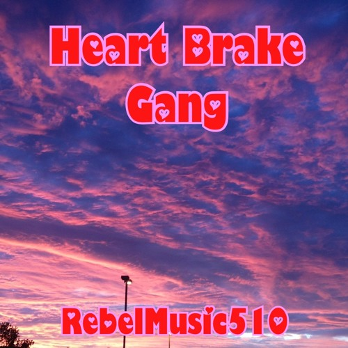 HEART BREAK GANG Mix (RebelMusic510)