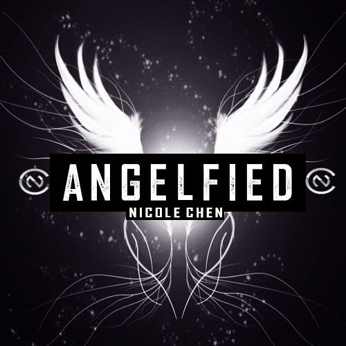 ANGELFIED [ORIGINAL] - Nicole Chen (Free Download) #NCSTEP #OMGITSNC