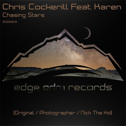 Chris Cockerill Feat. Karen - Chasing Stars [Edge EDM] (PREVIEW)