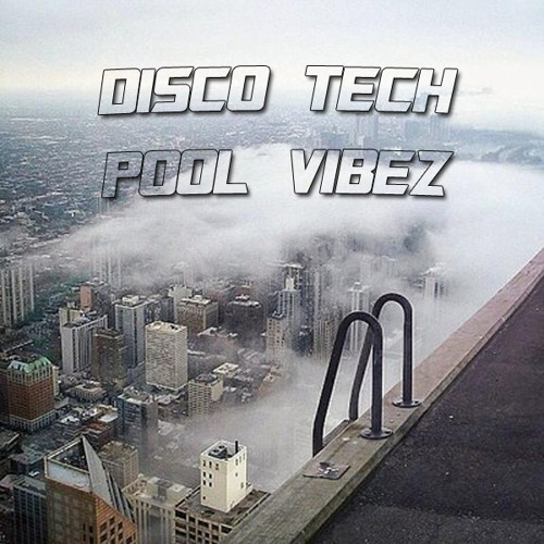 Disco Tech - Pool Vibez