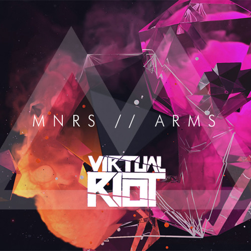 MNRS - Arms (Virtual Riot Remix)
