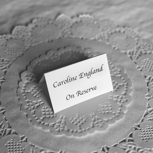 CAROLINE ENGLAND - On Reserve