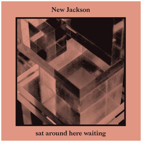 New Jackson - Sat Around Here Waiting (Fort Romeau Remix)