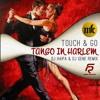 Touch & Go - Tango in Harlem (DJ Haipa & DJ Gene Remix)