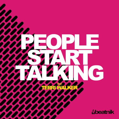 Beatnik - People Start Talking Ft. Terri Walker (Radio Edit)
