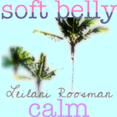 Hawaiian Swing - SOFT BELLY CALM - by Leilani Roosman