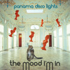 Panama Disco Lights-The Mood I'm In (Space Ranger Remix) Snippet mp3