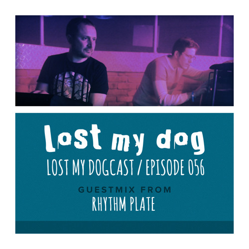 Lost My Dogcast - Episode 56 with Rhythm Plate