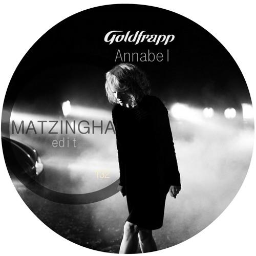 Goldfrapp - Annabel (MATZINGHA Edit)