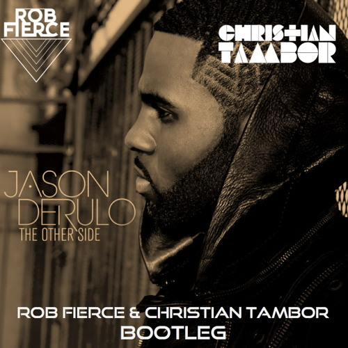 Jason Derulo - The Other Side (Rob Fierce & Christian Tambor Bootleg)