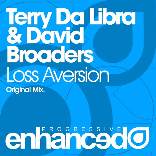 Terry Da Libra & David Broaders - Loss Aversion (Original Mix) [OUT NOW]