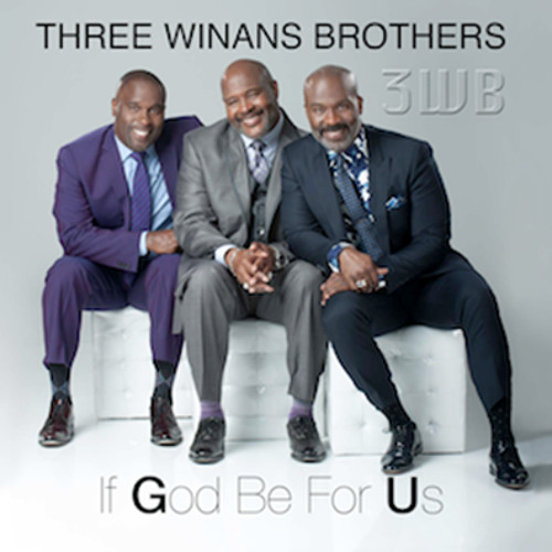 3WB (3 Winans Brothers) - If God Be For Us