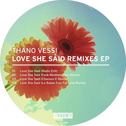 Thano Vessi - Love She Said (Funk Mediterraneo rmx) - UKnowy
