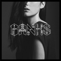 Banks - This Is What It Feels Like (Prod. by Lil Silva & Jamie Woon)