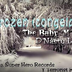 """Frozen (congelado) The Baby """"M"""" Ft. D´Nasty Love"""