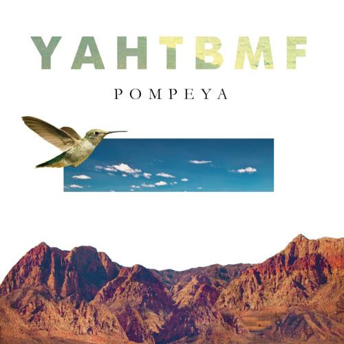 POMPEYA - Y.A.H.T.B.M.F