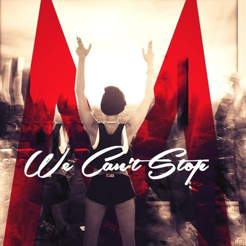 We Can't Stop ft. Janna Monasterio