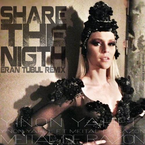 Yinon Yahel & Meital De Razon - Share The Night (Eran Tal Remix)