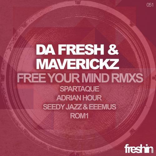 DA FRESH,MAVERICKZ- Free your mind (Adrian Hour remix)
