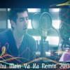 Chahu Main Ya Na(Deejay Wasim Remix )2013
