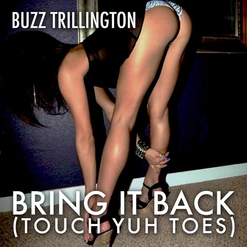 Buzz Trillington - Bring It Back (Touch Yuh Toes)