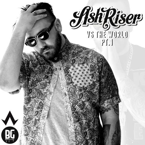 2. Ash Riser - Nobody Loves Me