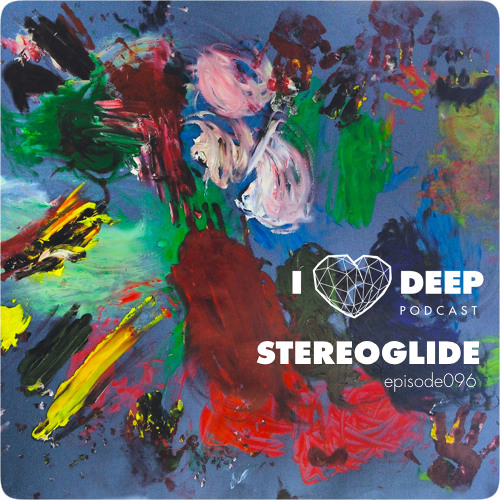 Stereoglide - i love deep podcast episode 096