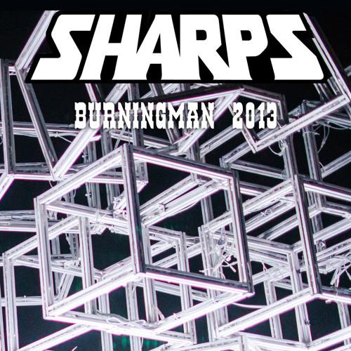 Sharps Burningman 2013 Mix - Archived: Download via link