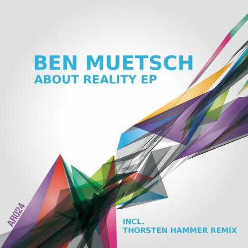 Ben Muetsch - About Reality (Thorsten Hammer Remix)
