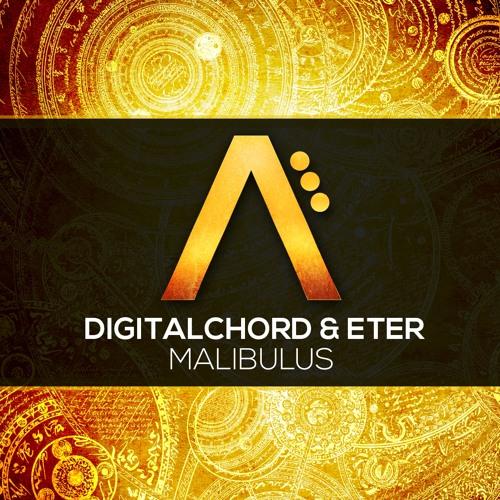 Digitalchord & Eter - Malibulus (Original Mix) [Out NOW!!]