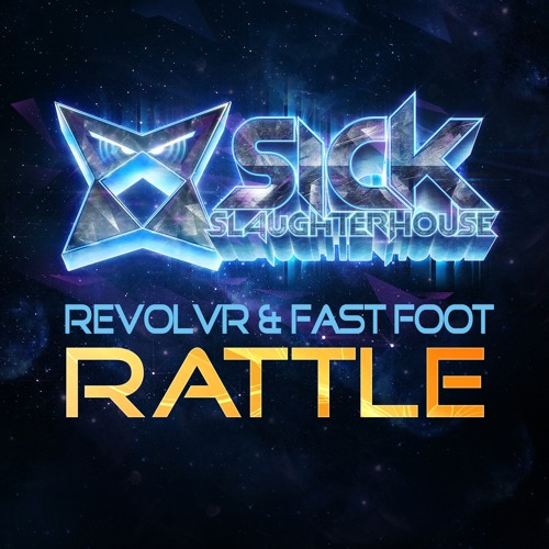 Revolvr & Fast Foot - Rattle [Out Now]