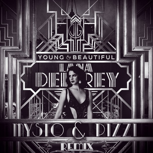 Lana Del Rey - Young & Beautiful (Mysto & Pizzi Remix)
