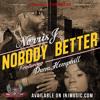 Nobody Better Feat. Dana Hemphill