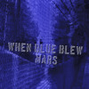 When Blue Blew - Album Preview