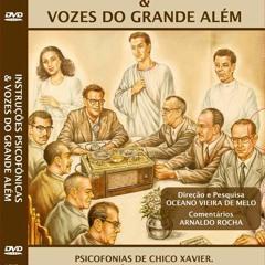 DVD INSTRUÇÕES PSICOFÔNICAS & VOZES DO GRANDE ALÉM  - 14 - ORAÇÃO por EMMANUEL