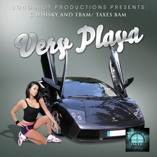 Very Playa - by Longshot Productions C whisky and TBAM