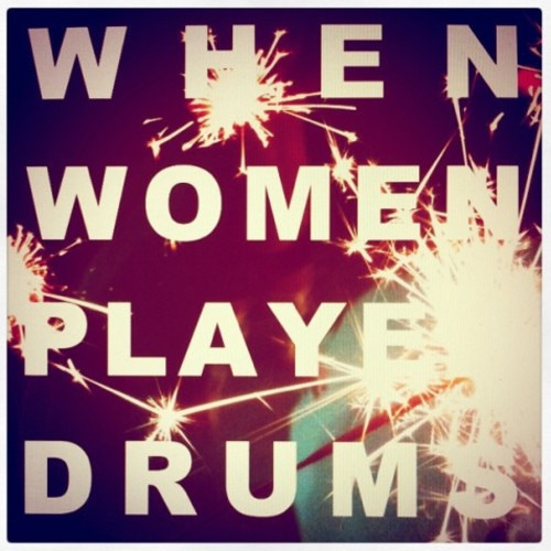 When Women Played Drums