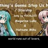 [Megurine Luka + Hatsune Miku English] Nothing's Gonna Stop Us Now