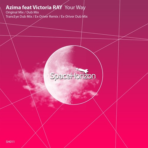 Azima feat. Victoria RAY - Your Way (TrancEye Dub Mix) [preview] Space Horizon