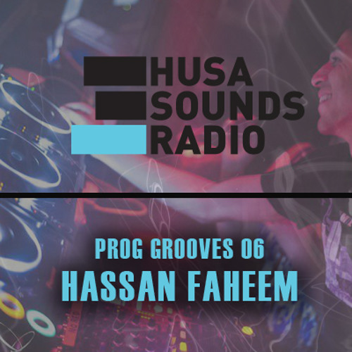 HSR: Prog Grooves 06: Hassan Faheem (CAN)