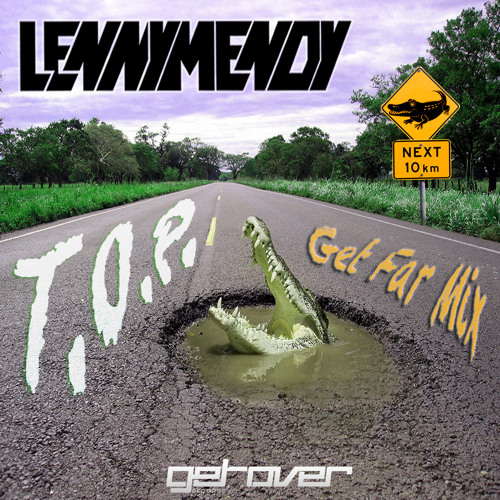 LennyMendy - T.o.p. (Get Far Mix)